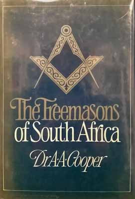 The Freemasons of South Africa - Dr. A. A. Cooper