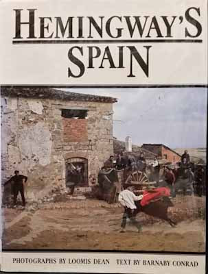 Hemingway's Spain - Barnaby Conrad, Loomis Dean (first edition, inscribed)