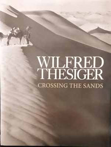Crossing the Sands - Wilfred Thesiger