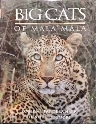 Big Cats of Mala Mala - Roger & Pat de la Harpe, Heather Dugmore