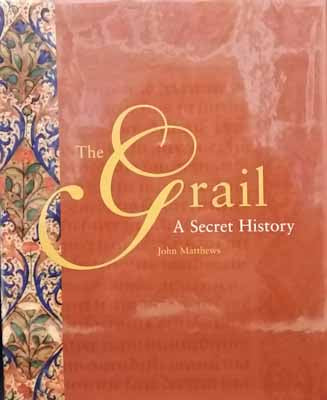 The Grail: A Secret History - John Matthews