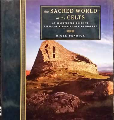 The Sacred World of the Celts - Nigel Pennick