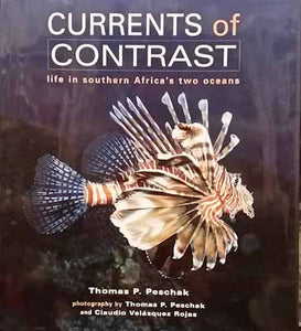 Currents of Contrast: Life in Southern Africa's Two Oceans- Thomas P. Peschak