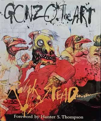 Gonzo: the Art - Ralph Steadman