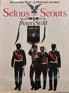 Selous Scouts: A Pictorial Account - Peter Stiff