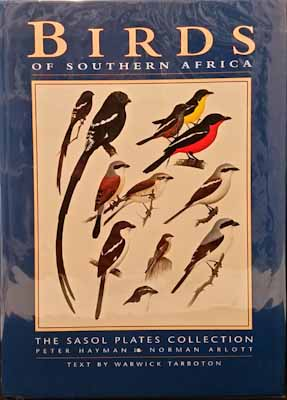 Birds of Southern Africa: The Sasol Plates Collection (with Slipcase)