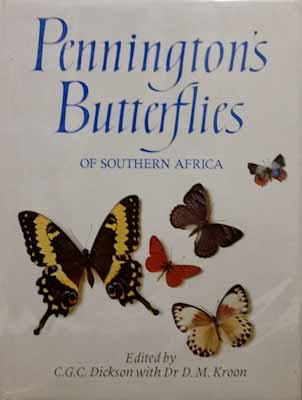 Penningtons Butterflies of Southern Africa - C. G. C. Dickson with Dr D. M. Kroon