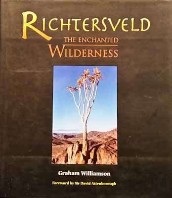 Richtersveld: The Enchanted Wilderness - Graham Williamson