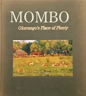 Mombo: Okavango's Place of Plenty - Mike Myers, Penny Hoets, Grant Woodrow