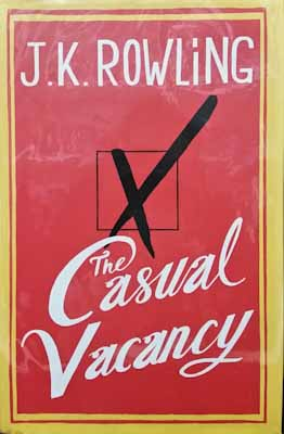 The Casual Vacancy (signed first edition) - J. K. Rowling