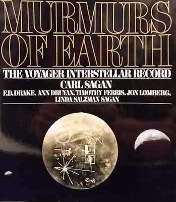 Murmurs of Earth: the Voyager Interstellar Record - Carl Sagan, et al.