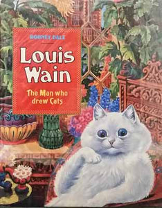 Louis Wain: the Man who Drew Cats - Rodney Dale