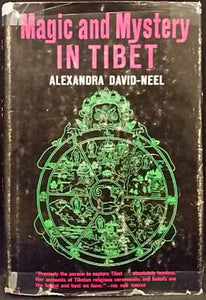 Magic and Mystery in Tibet - Alexandra David-Neel