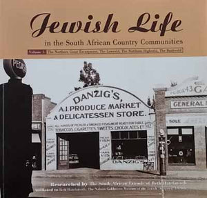 Jewish Life in the South African Country Communities (vol. 1) - Adrienne Kollenberg, et al