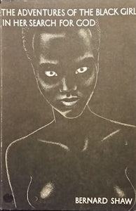 The Adventures of the Black Girl in Her Search for God - Bernard Shaw