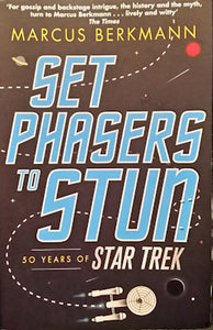 Set Phasers to Stun: 50 years of Star Trek - Marcus Berkmann