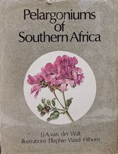 Pelargoniums of Southern Africa - J. J. A. van der Walt, illustrations Ellaphie Ward-Hilhorst