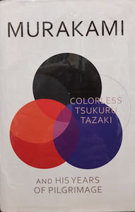 Colorless Tsukuru and His Years of Pilgrimage (first British edition) - Murakami