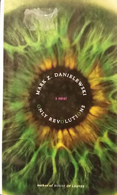 Only Revolutions (first edition) - Mark Danielewski