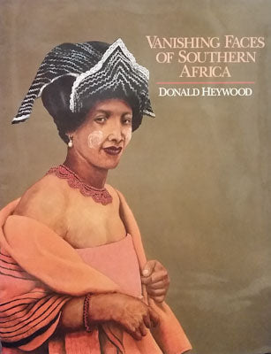 Vanishing Faces of Southern Africa - Donald Heywood