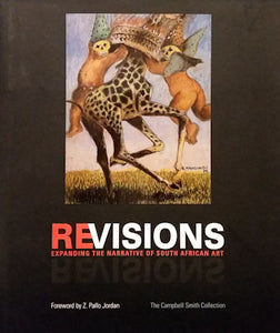 Revisions: Expanding the Narrative of South African Art: the Campbell Smith Collection - Hayden Proud
