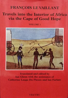 Travels into the Interior of Africa via the Cape of Good Hope, Vol. 1 (second series # 38) - Ian Glenn et al
