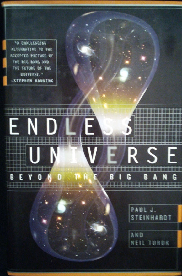 Endless Universe: Beyond the Big Bang - Paul Steinhardt & Neil Turok
