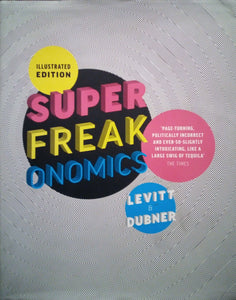 Superfreakonomics (illustrated edition) - Steven Levitt & Stephen Dubner