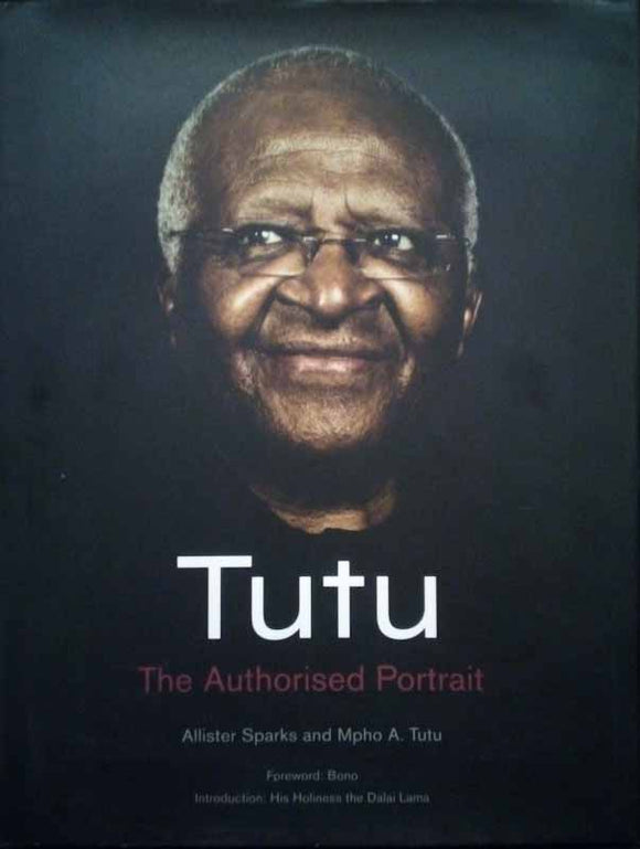 Tutu: The Authorised Portrait - Allister Sparks & Mpho Tutu