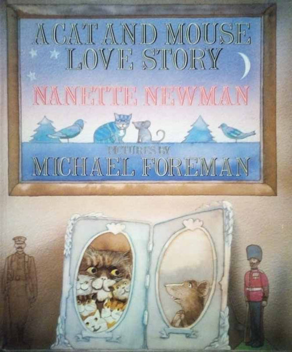 A Cat and Mouse Love Story - Nanette Newman, Michael Foreman