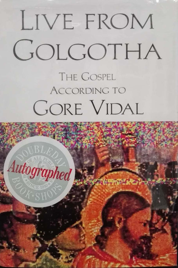 Live from Golgotha: The Gospel According to Gore Vidal (signed first edition) - Gore Vidal