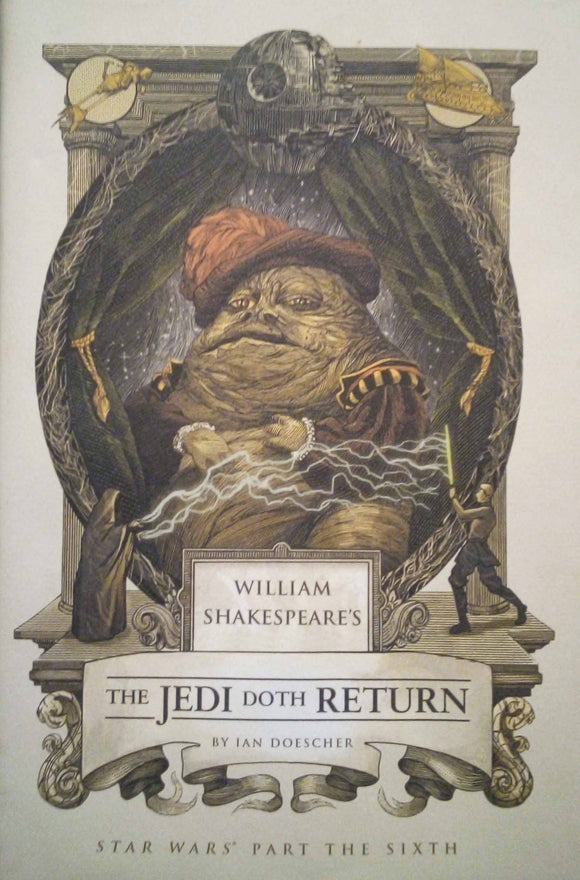 William Shakespeare's: The Jedi doth Return - Ian Doescher