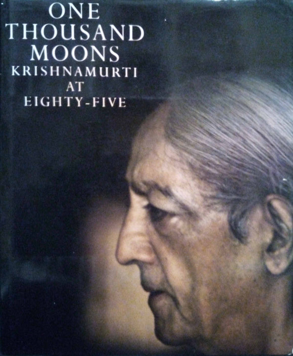 One Thousand Moons: Krishnamurti at Eighty-Five