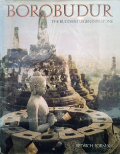 Borobudur: Buddhist Legend in Stone - Bedrich Forman