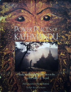Power Places of Kathmandu - Kevin Bubriski & Keith Dowman