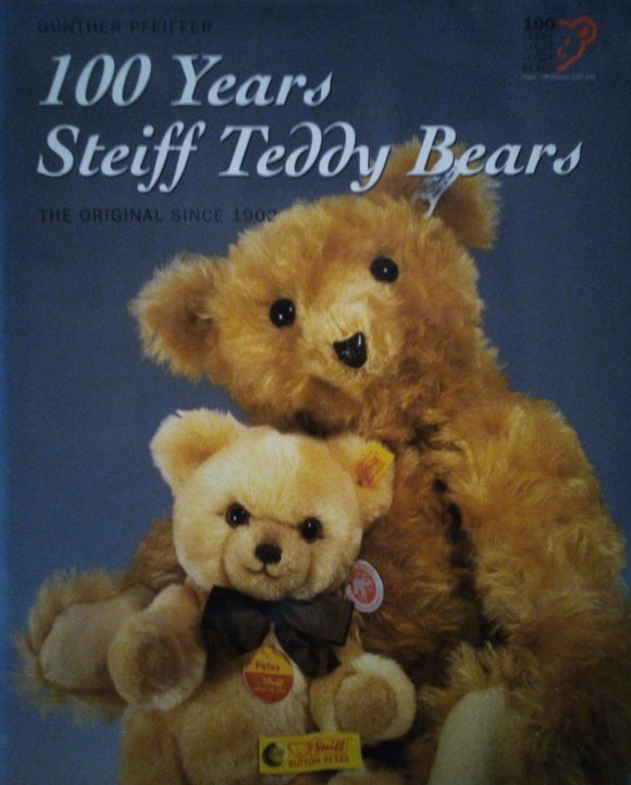 100 Years Steiff Teddy Bears -Gunther Pfeiffer