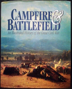 Campfire and Battlefield: Illustrated History of the Great Civil War