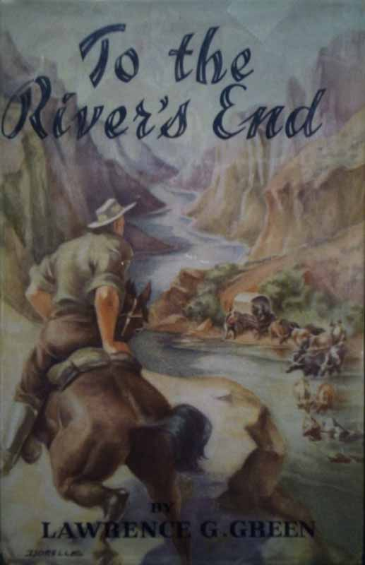 To the River's End (first edition) - Lawrence Green