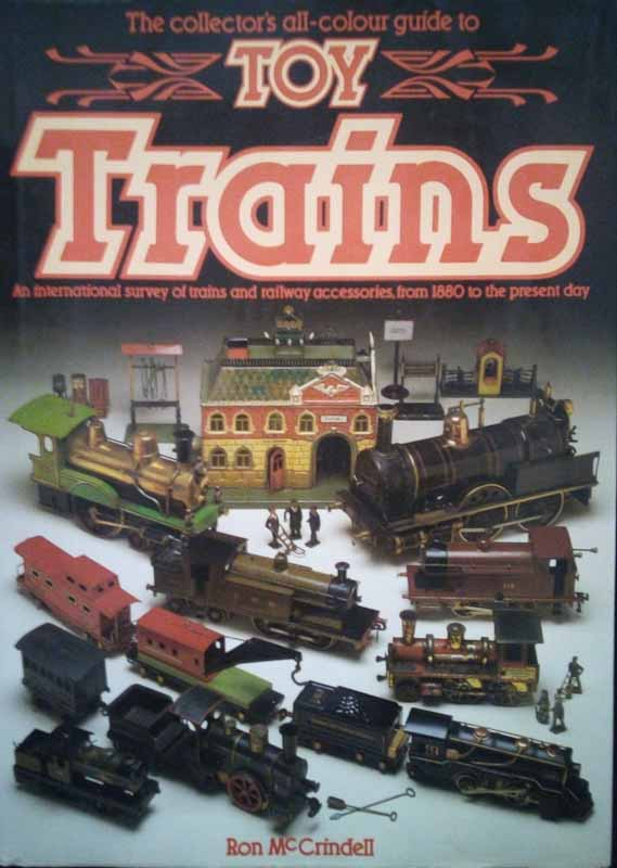 The Collector's All-Colour Guide to Toy Trains - Ron McCrindell