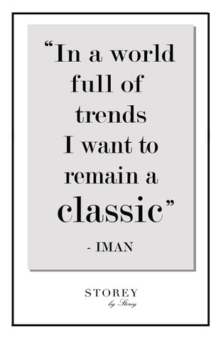 Fashion Quote: I want to remain a classic- Iman