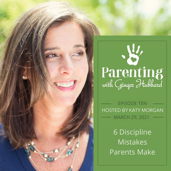 Episode 010 | 6 Discipline Mistakes Parents Make