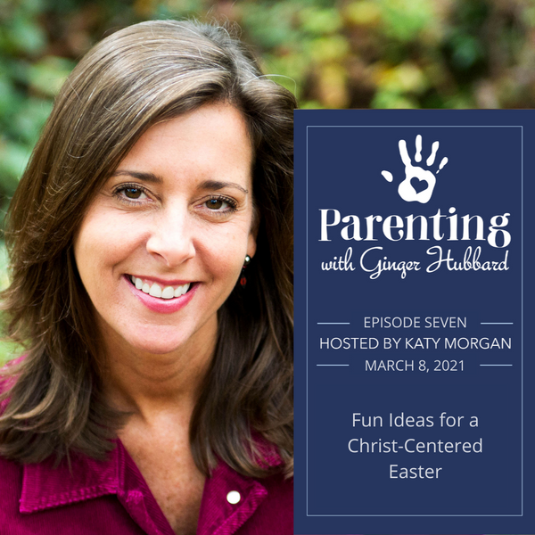 Episode 007 | Fun Ideas for a Christ-Centered Easter