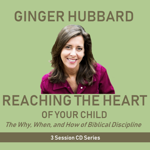 Reaching The Heart of Your Child - CD Series