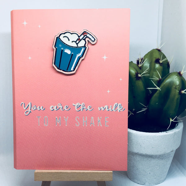 'You Are The Milk To My Shake' Blank Card & Pin Set