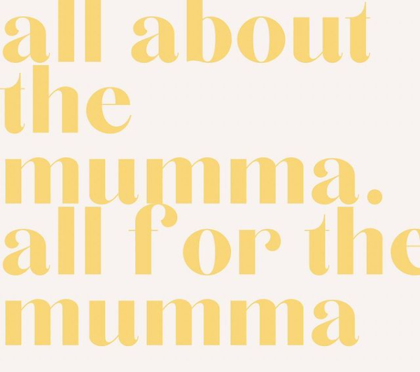All about the mumma, all for the mumma