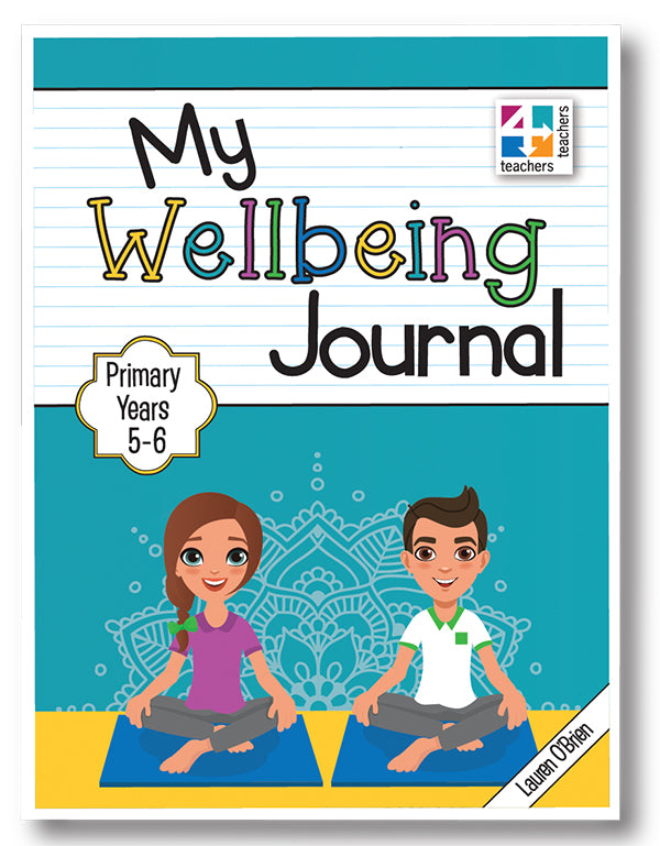 My Wellbeing Journal Primary Years 5-6