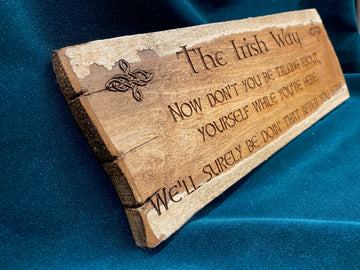 Custom Laser Sign - The Irish Way