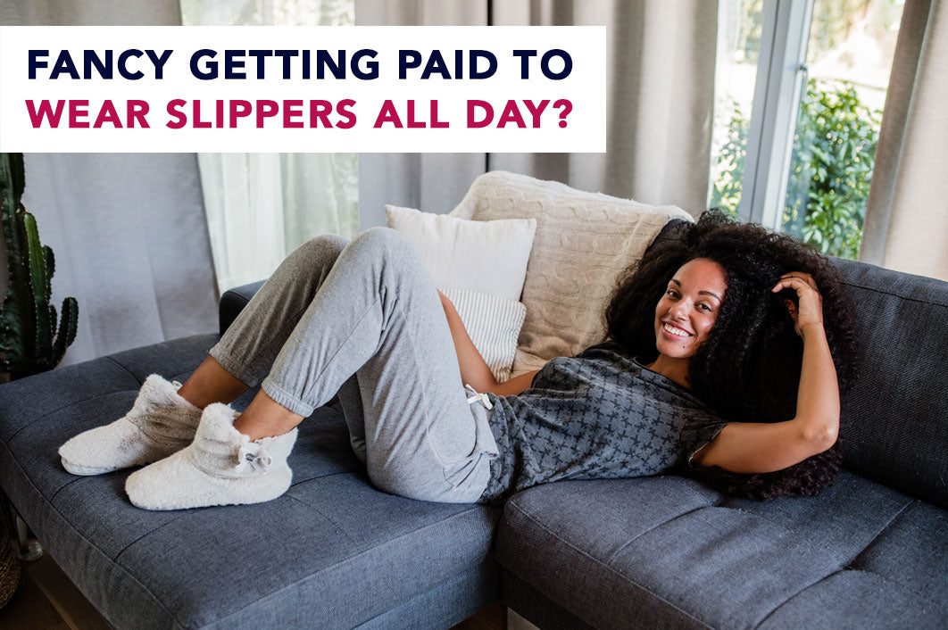 Slipper Testers Wanted for Dream Job!