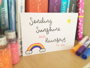 Sending Sunshine and Rainbows to you