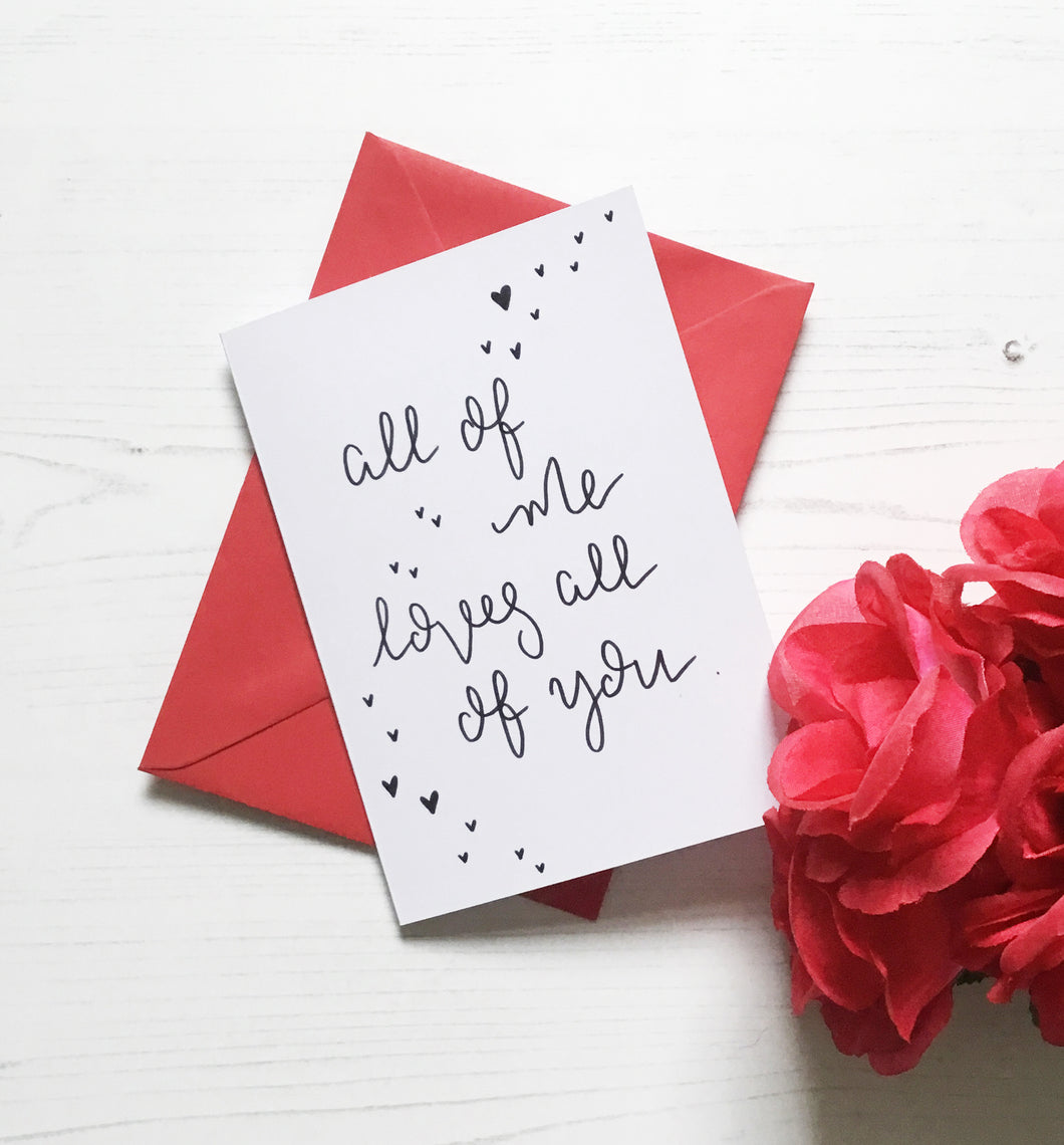 All of me Loves all of you Card.